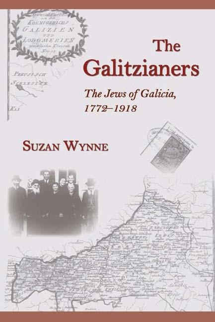 The Galitzianers: The Jews of Galicia
