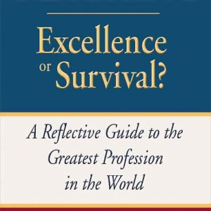 Teaching: Excellence or Survival? A Reflective Guide to the Greatest Profession in the World by Chuck Benigno