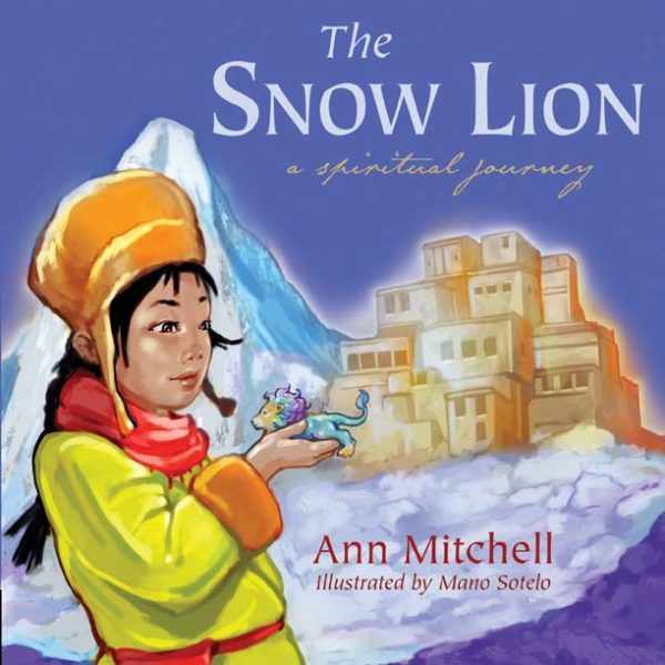 The Snow Lion: A Spiritual Journey by Ann Mitchell