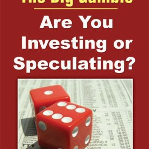 The Big Gamble: Are You Investing or Speculating? by José D. Roncal and José N. Abbo