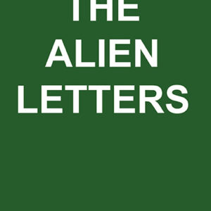 The Alien Letters by Charles Eby