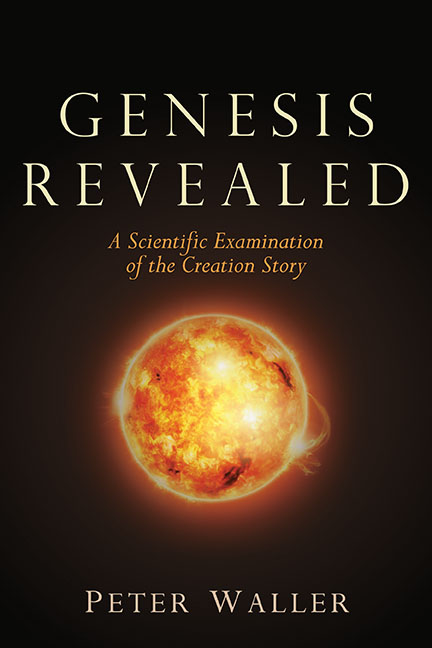 Genesis Revealed: A Scientific Examination of the Creation Story by Peter Waller