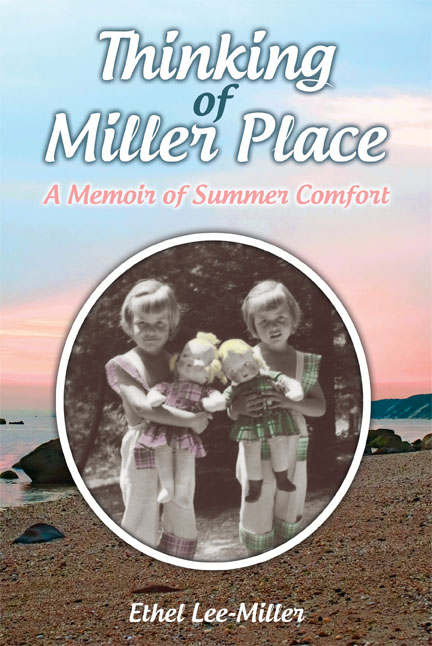 Thinking of Miller Place: A Memoir of Summer Comfort by Ethel Lee-Miller